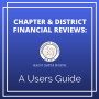 Chapter & District Financial Reviews: A User's Guide