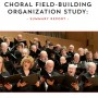 Building A Healthy Choral Ecosystem — New report now available!