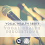 Vocal Health: Intro to Healthy Singing
